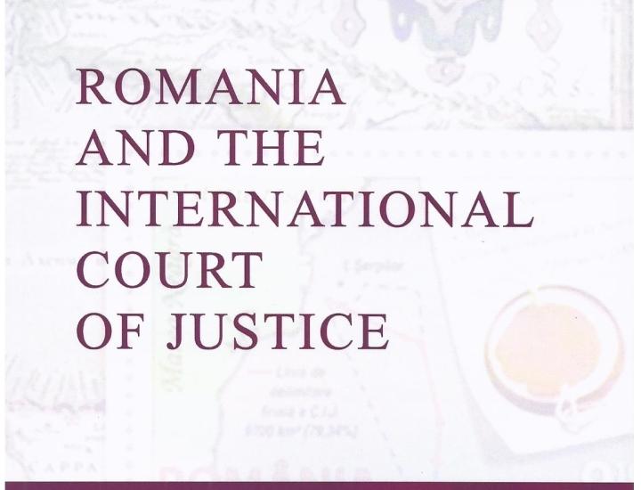 """Lansare de carte – Bogdan Aurescu, """"Romania and the International Court of Justice"""""""