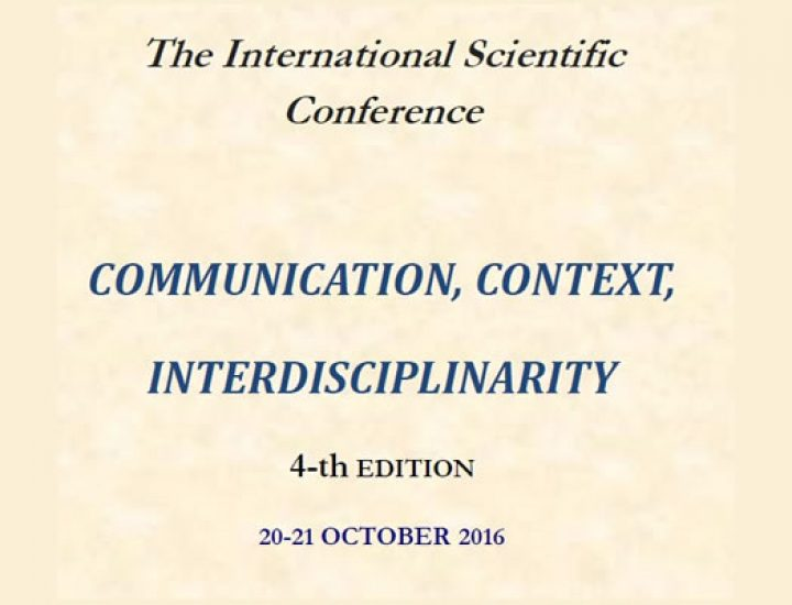Conferinta internationala Comunication, Context, Interdisciplinarity (CCI – 4)