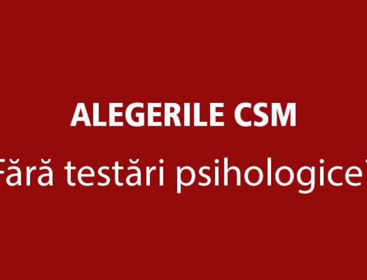 ALEGERILE CSM 2016. Testele psihologice pentru functiile de conducere din sistemul judiciar ar trebui extinse la toate nivelele